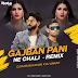 Gajman Pani Ne Chali ( Remix ) Dj Karan Kahar Dj Anant
