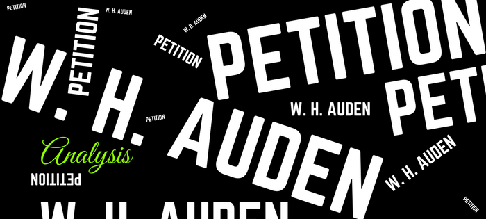 Analysis of W.H. Auden's Petition