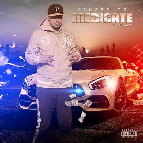 "20HzBeats releases new-age hiphop banger ""Medicate"" ft Izack Gold"