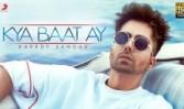 Harrdy Sandhu new single punjabi song Kya Baat Ay Best Punjabi Kya Baat Ay 2018 week
