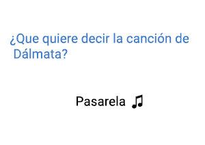 Significado de la canción Pasarela Dálmata.