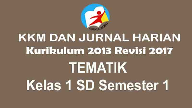 KKM dan Jurnal Harian Kelas 1 SD Kurikulum 2013 Revisi 2017