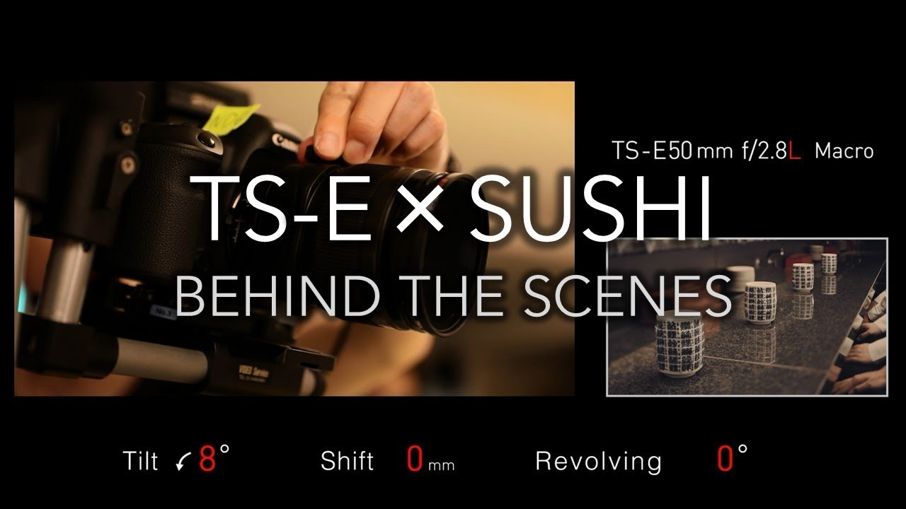 Behind the Scenes with Canon Tilt Shift Lenses at a Sushi Restaurant