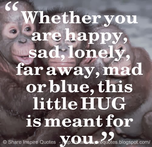 Happy Lonely Quotes: Whether You Are Happy, Sad, Lonely, Far Away, Mad Or Blue