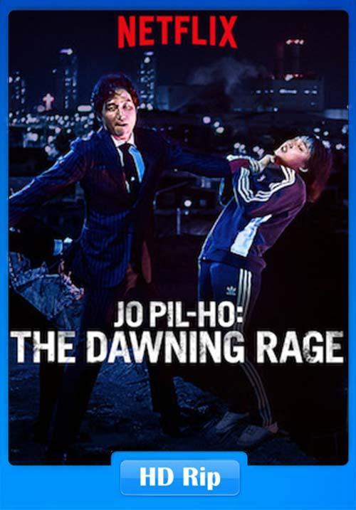 Jo Pil ho The Dawning Rage 2019 720p NF WEB-DL x264 | 480p 300MB | 100MB HEVC
