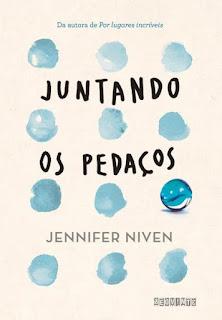 Juntando os pedaços - Jennifer Niven | Resenha