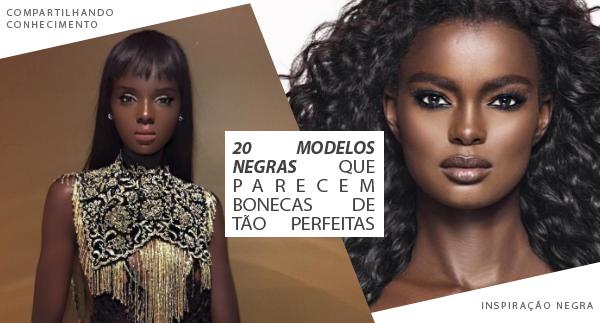 20 Modelos Negras Que Parecem Bonecas De Tão Perfeitas Inspiração