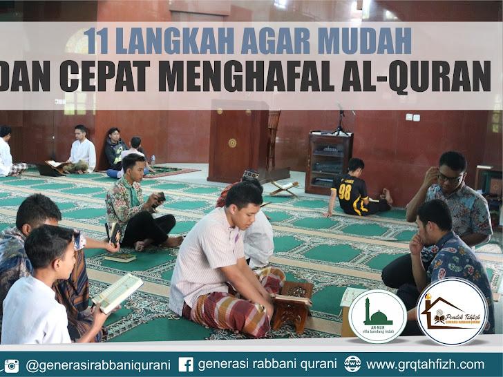 11 LANGKAH AGAR MUDAH DAN CEPAT MENGHAFAL AL-QURAN