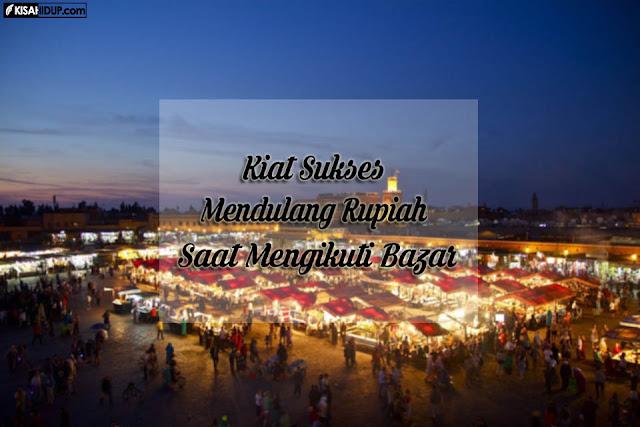 Kiat Sukses Mendulang Rupiah Saat Mengikuti Bazar