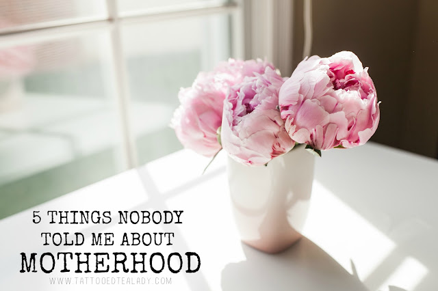 5 Things Nobody Told Me About Motherhood