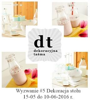 http://dekoracyjnatasma.blogspot.com/2016/05/wyzwanie-5-dekoracja-stou.html