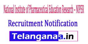 National Institute of Pharmaceutical Education Research NIPER Recruitment Notification 2017