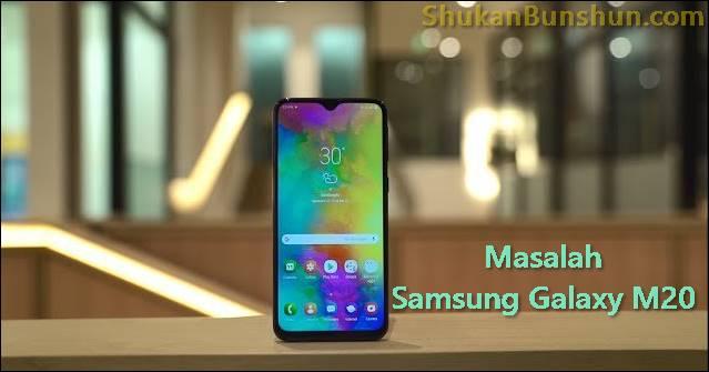 Kerusakan Samsung Galaxy M20 Solusi Keluhan Pengguna