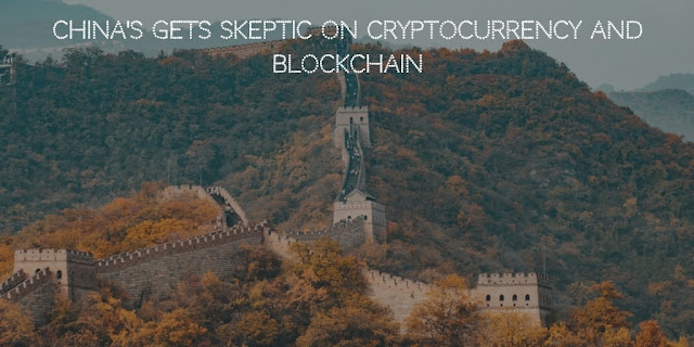 China gets skeptic on Cryptocurrency and Blockchain