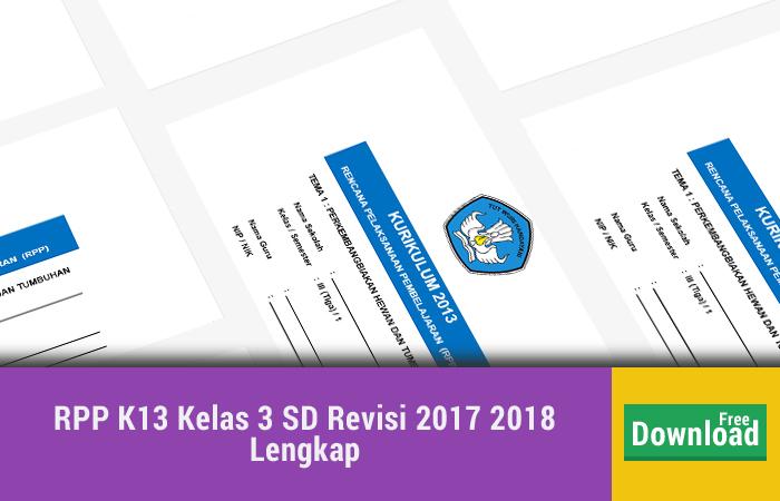 RPP K13 Kelas 3 SD Revisi 2017 2018 Lengkap