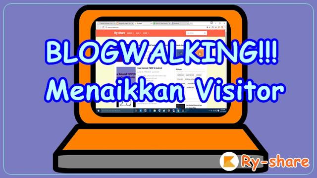 Blogwalking ternyata menaikkan visitor