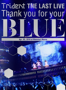 """[TV-SHOW] Trident THE LAST LIVE 「Thank you for your """"BLUE""""@幕張メッセ」 (2016/07/13)"""