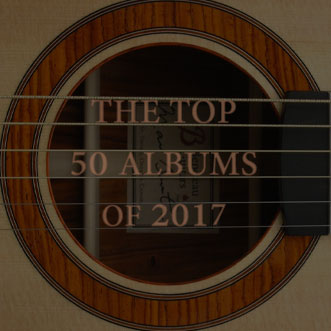 The Top 50 Albums of 2017 (according to me)