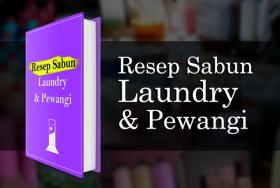 Resep Sabun Laundry & Pewangi
