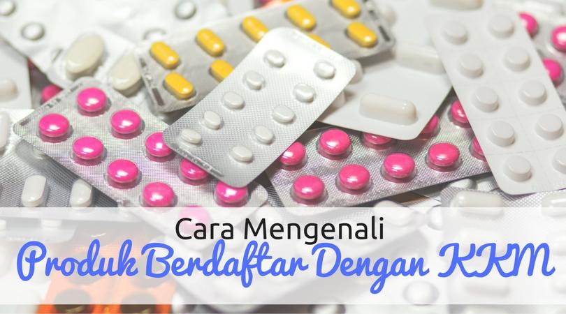 Cara Mengenali Ubat / Produk Berdaftar Dengan Kementerian Kesihatan Malaysia