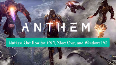 Anthem Out Now for PS4, Xbox One, and Windows PC, techonlines