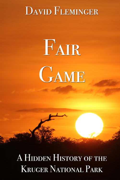 Fair Game - A Hidden History Of The Kruger National Park