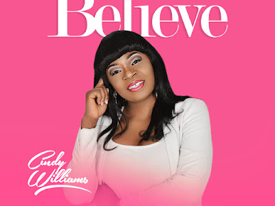 DOWNLOAD MP3: Cindy Williams – Just Believe || @iamcindywilliam