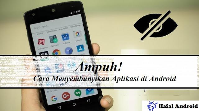 √ [MUDAH!] 11+ Cara Menyembunyikan Aplikasi di Android