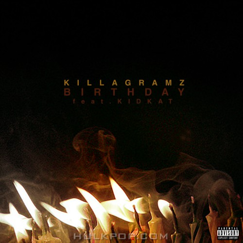 [Single] KillaGramz – Birthday