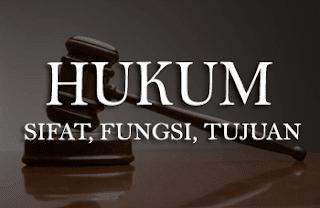 Sifat, Fungsi, dan Tujuan Hukum