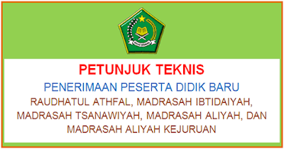 Download Juknis PPDB Madrasah 2018/2019 MI MTs MA MAK (KEMENAG)