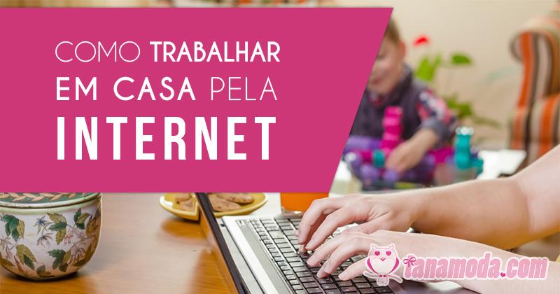 Como trabalhar pela internet e ganhar dinheiro seguro