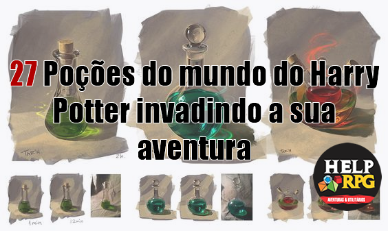 27 Poções do mundo do Harry Potter invadindo a sua aventura
