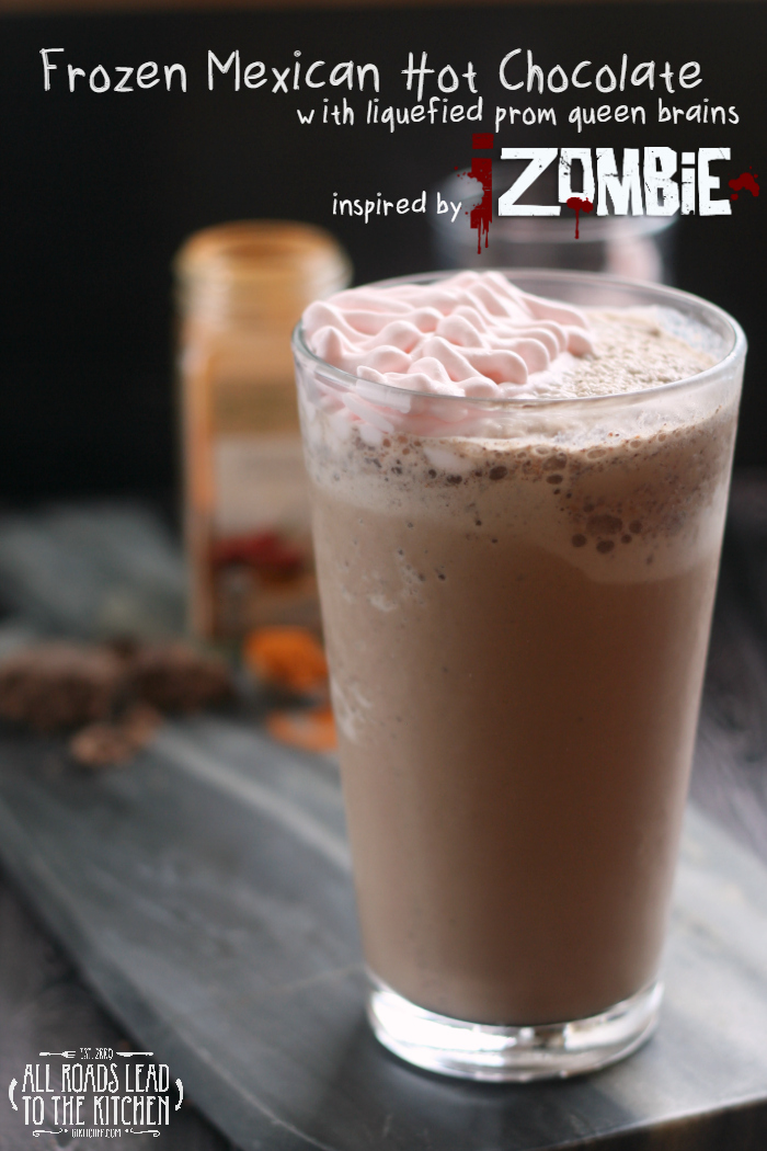 Frozen Mexican Hot Chocolate with Liquefied Prom Queen Brains inspired by iZombie