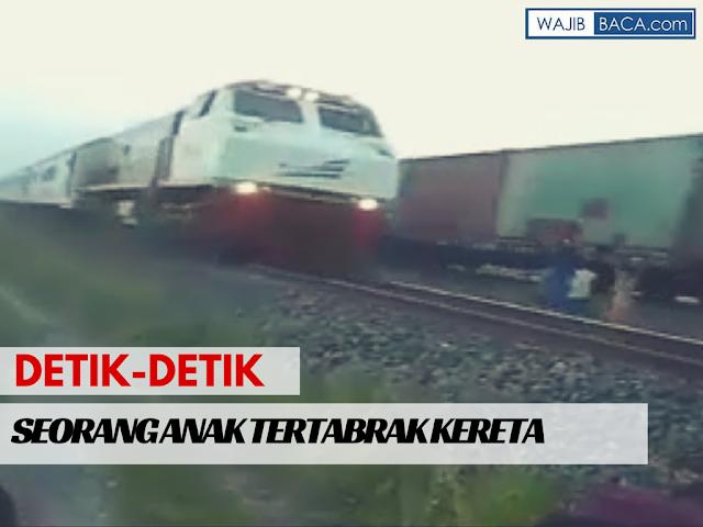Video Tragis : Detik-detik Seorang Anak Tertabrak Kereta Api
