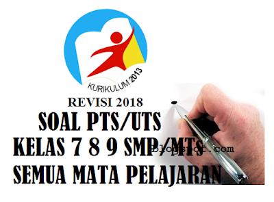 Soal PTS UTS Bahasa Indonesia Semester 1 SMP/MTs Kelas 9 (IX) Kurikulum 2013