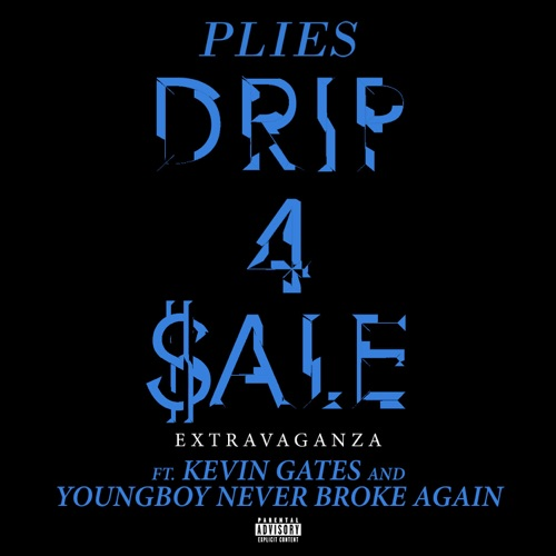 Plies - Drip 4 Sale Extravaganza (feat. Kevin Gates & YoungBoy Never Broke Again) - Single [iTunes Plus AAC M4A]