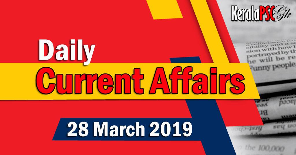 Kerala PSC Daily Malayalam Current Affairs 28 Mar 2019