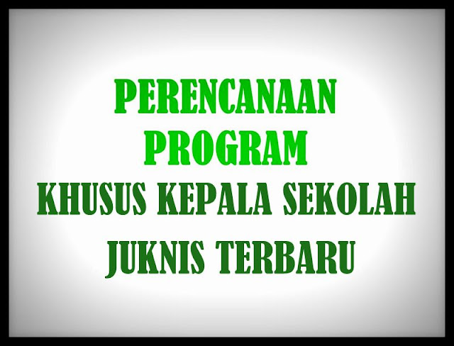 Download Program Khusus Kepala Sekolah Sesuai Juknis Terbaru