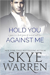 Hold You Against Me - a dark contemporary romance by Skye Warren