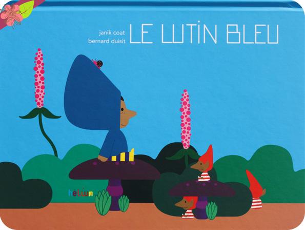 Le lutin bleu de Janik Coat et Bernard Duisit - éditions Hélium