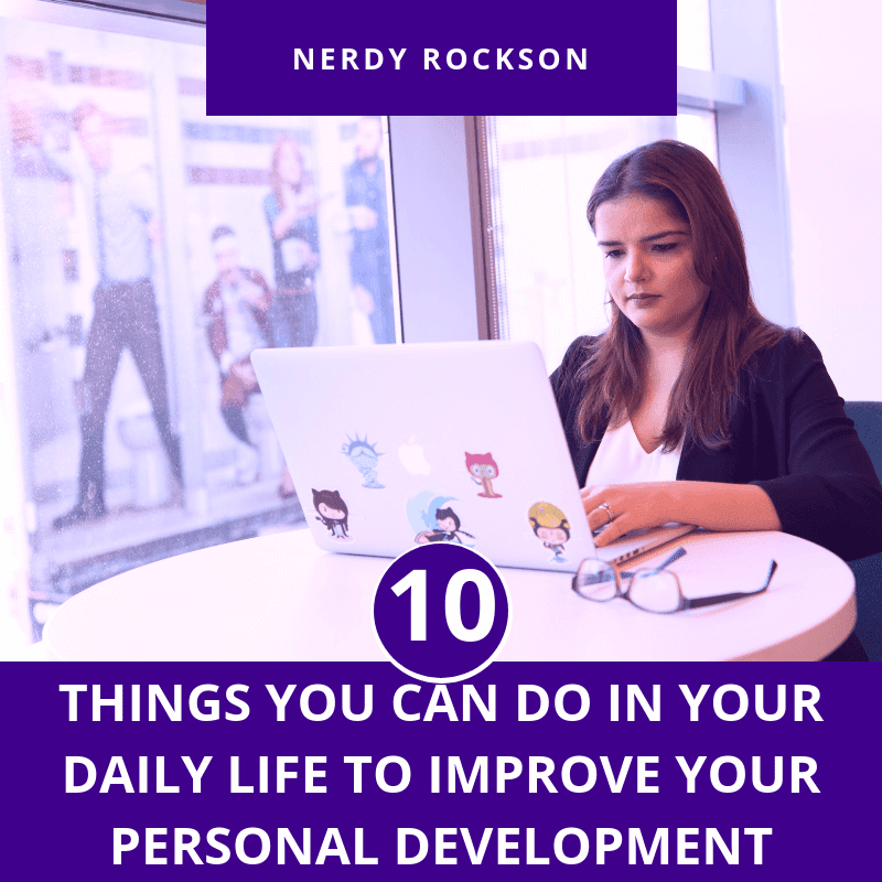 10 Things You Can Do in Your Daily Life to Improve Your Personal Development