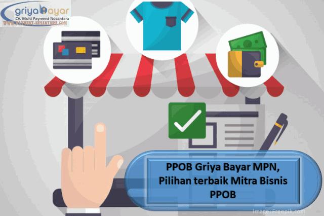 PPOB Griya Bayar MPN, Pilihan terbaik Mitra Bisnis PPOB