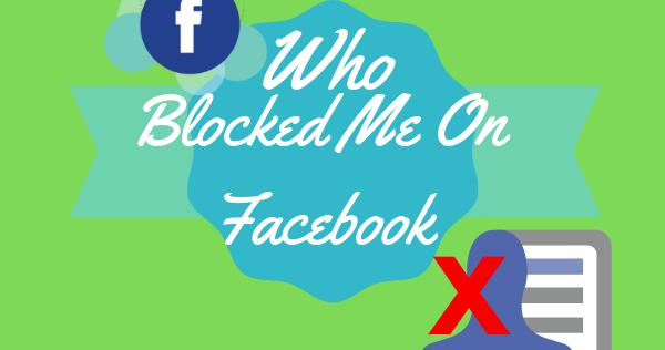 Whos Blocked Me On Facebook New 2019