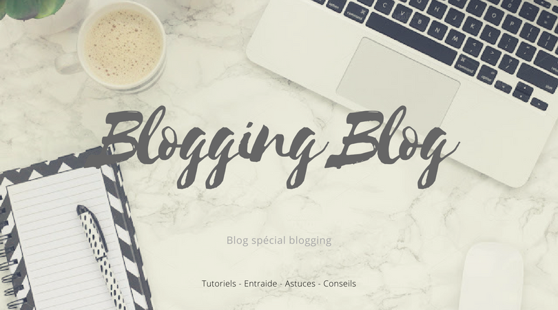 3 Blogs catégorie blogging à suivre