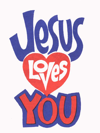 God's Love is unconditional: Jesus Loves You