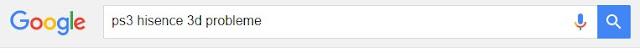 je cherche sur internet :  ps3 hisence 3d probleme