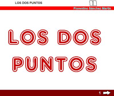 http://www.ceiploreto.es/sugerencias/cplosangeles.juntaextremadura.net/web/curso_3/lengua/dos_puntos_3/dos_puntos_3.html
