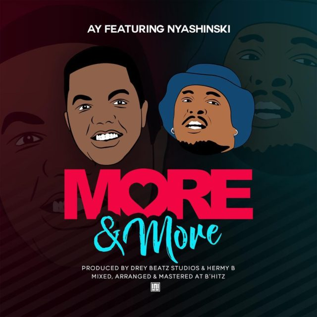 AY ft Nyashinski – More n' More