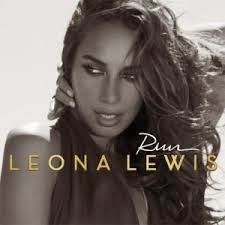 Leona Lewis Run Lyrics